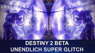 DESTINY 2 BETA: Unendlich Super Glitch (Deutsch/German)