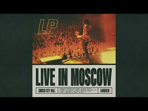 LP – No Witness / Sex On Fire (Live in Moscow) [Audio]