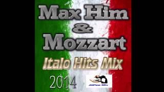 Max Him & Mozzart Italo Hits Mix 2014
