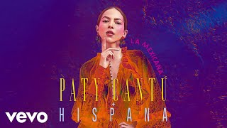 Paty Cantú, Hispana - La Mexicana (Lyric Video)