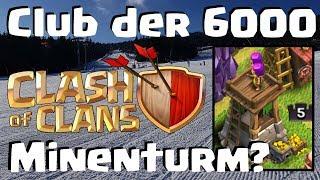 [425] Minenturm? Club der 6000 ! Extrem Loot | 48 Pokal Fight | Clash of Clans Deutsch COC
