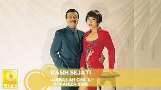 Gambar cover Abdullah Chik & Noraniza Idris - Kasih Sejati (Official Audio)