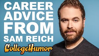 How to Be a Comedy Writer: 4 Pieces of Career Advice from Sam Reich, the Guy Behind CollegeHumor