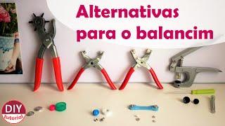 Alternativas para o balancim: alicate p/ ilhós, botão de pressão, como cobrir botões