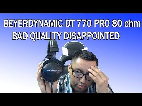 BEYERDYNAMIC DT 770 PRO 80 ohm BAD QUALITY BUYER BEWARE