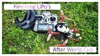 Finishing Lipo's after the world cup | FPV
