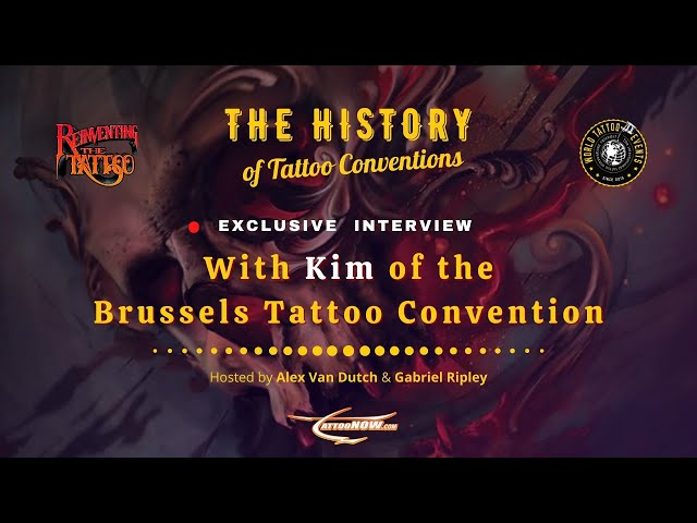 World Tattoo Events with Kim from the Brussels Tattoo Convention