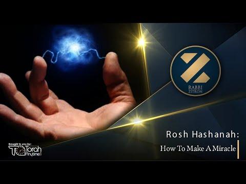 Rosh Hashanah: How To Make A Miracle