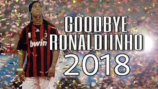 Goodbye Ronaldinho ⏩ Retirement ⏩ In his voice ⏩ Motivational video - 2018