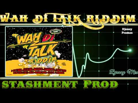 WAH DI TALK RIDDIM  [PROMO]  MAY 2015   (STASHMENT PRODUCTION)  Mix by djeasy