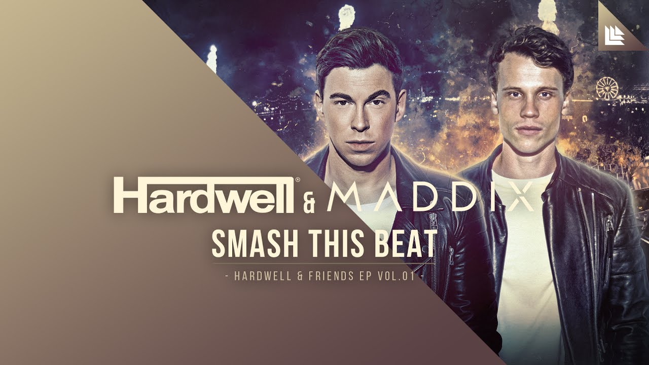 Hardwell & Maddix - Smash This Beat