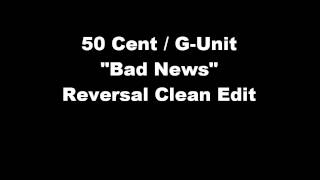 50 Cent feat. G-Unit - Bad News (Rare Radio Edit Clean Version)