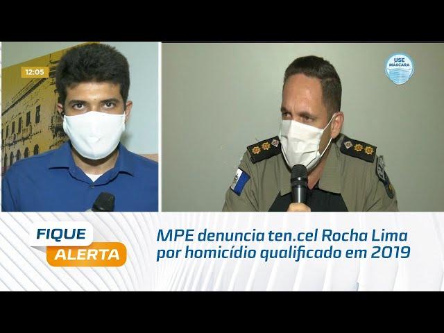 MPE denuncia ten.cel Rocha Lima por homicídio qualificado em 2019