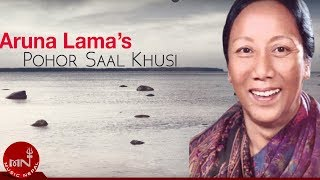"Aruna Lama | POHOR SAAL KHUSI ""पोहोर साल खुशी"" || Nepali All Time Hit Songs"