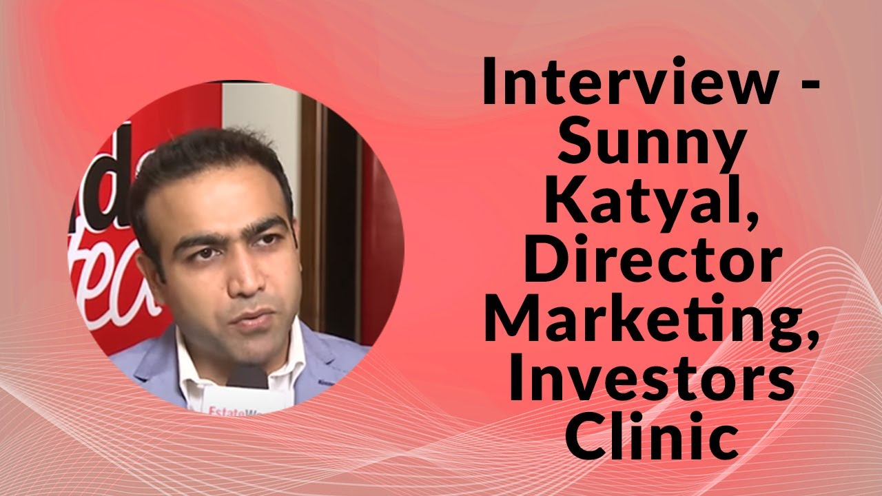 Interview - Sunny Katyal, Director Marketing, Investors Clinic