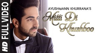 OFFICIAL: 'Mitti Di Khushboo' FULL VIDEO Song | Ayushmann Khurrana | Rochak Kohli(Jadon Ambara Barasya Paani.....Mitti Di Khushboo Aayi... Click to share it on Facebook - http://bit.ly/MittiDiKhushboo Click to Tweet it - http://ctt.ec/XbJf0 Watch ..., 2014-10-08T13:26:35.000Z)