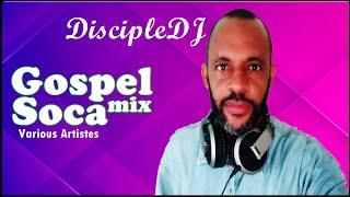 Gospel Soca 2021 - DiscipleDJ Soca mix
