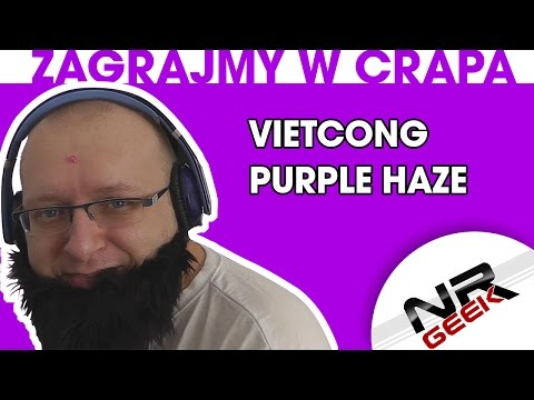 Zagrajmy w crapa #81 - Vietcong Purple Haze (Let