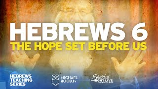 "Hebrews 6 ""The Hope Set Before Us""  