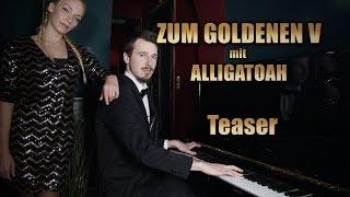 Zum Goldenen V mit ALLIGATOAH und VISA VIE - Teaser