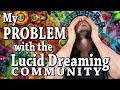 My Problem with the Lucid Dreaming Community