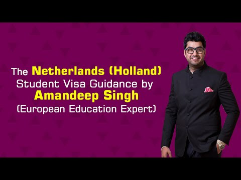 The Netherlands (Holland) Student Visa Guidance by Amandeep Singh ( European Education Expert )