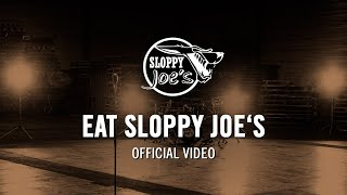 Sloppy Joe's - Eat Sloppy Joe's (Official Music Video)