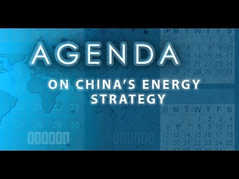 Agenda: On China's Energy Strategy