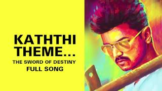 Gambar cover Kaththi Theme…The Sword of Destiny - Full Audio