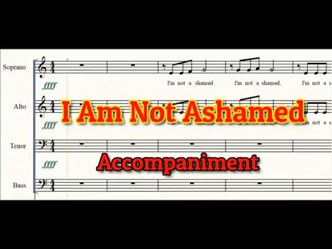 I Am Not Ashamed   Piano   Solo   Accompaniment   Choir
