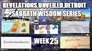 Sabbath WISDOM Series Week-25. 1 Kings, Proverbs, Ecclesiasticus, & Psalms.