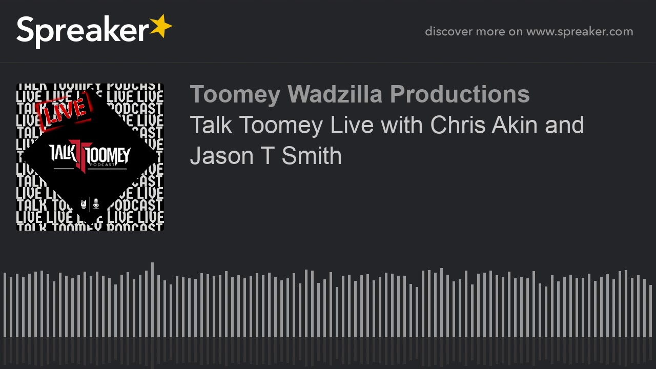 Talk Toomey Live with Chris Akin and Jason T Smith