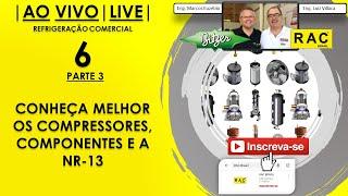 LIVE RAC - Conheça Melhor os Compressores, Componentes e a NR-13 (PARTE 3)