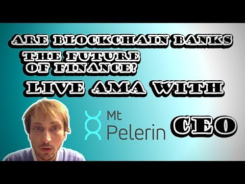 Are Blockchain Banks the Future of Finance? Live AMA With Mt Pelerin CEO.