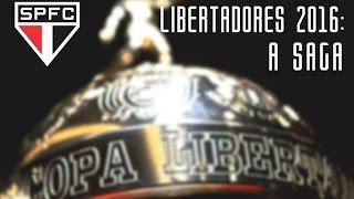 São Paulo Futebol Clube - Libertadores 2016: A SAGA