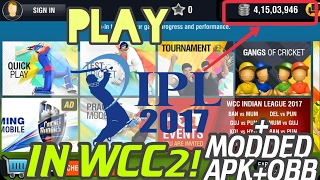 How To Play IPL 2017 In WORLD CRICKET CHAMPIONSHIP 2 Android + WCC 2 Hacked Apk+Data