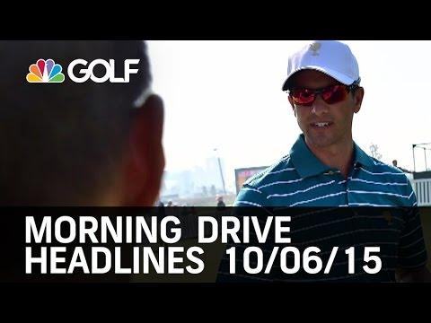 Morning Drive Headlines 10/06/15   Golf Channel