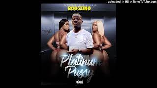 Boogzino - Platinum Pussy