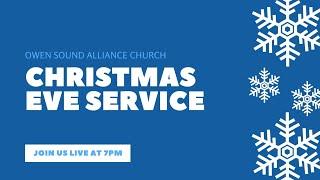 Christmas Eve Service // Owen Sound Alliance Church