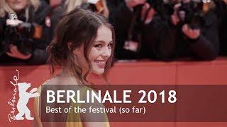 Best Of Berlinale 2018 (so far)