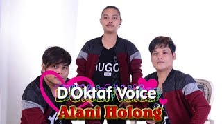 Gambar cover D'OKTAF VOICE - ALANI HOLONG ( Official Musik & Video )