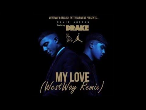 Majid Jordan ft Drake - My Love (WestWay Remix) New 2016