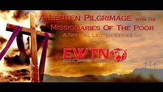 A Lenten Pilgrimage withe the Missionaries of the Poor - Video Promo