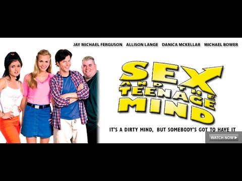 Sex and the Teenage Mind - Full Movie
