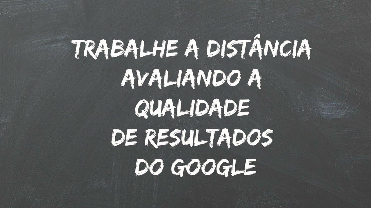Trabalhe a distância avaliando resultados do Google