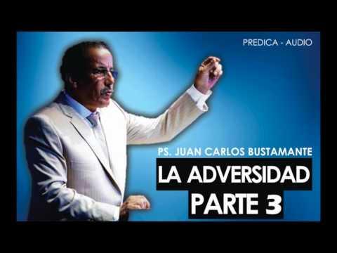 La adversidad 3 Ps. Juan Carlos Bustamante