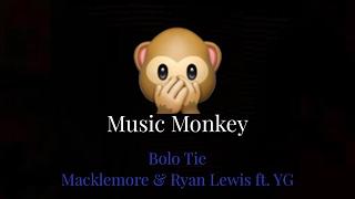 LYRICS - Bolo Tie - Macklemore & Ryan Lewis (feat. YG)
