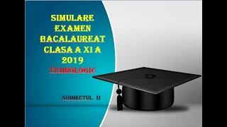 Bac 2019  Simulare Bacalaureat clasa a XI Tehnologic 2019 sub 2