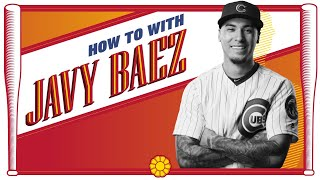 How To With Javy Báez