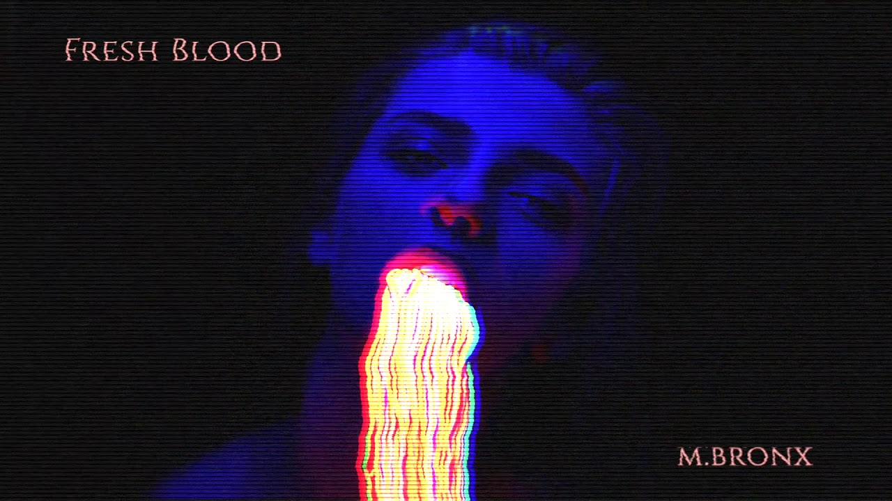 Download M.BRONX - FRESH BLOOD